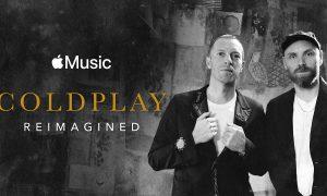 Coldplay: Reimagined Acoustic EP และภาพยนตร์ขนาดสั้น พร้อมให้รับชมบน Apple Music ที่เดียวเท่านั้น