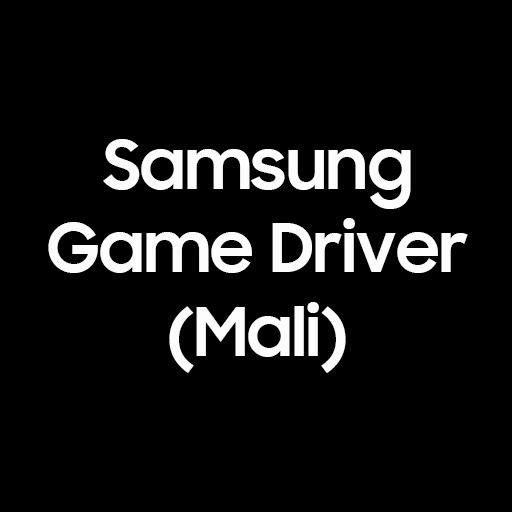 Samsung Game Driver Mali